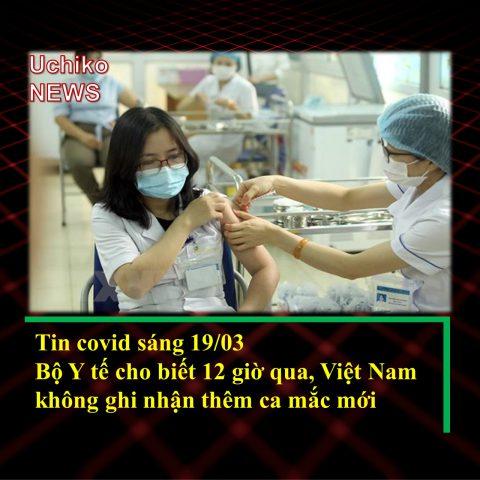 Sáng 19/03: 12 giờ qua, Việt Nam không ghi nhận ca mắc mới COVID-19